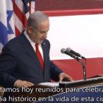 Emocionante Video: Declaraciones del PM Netanyahu en inauguración de la embajada americana en Jerusalén